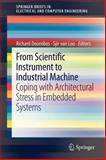 From Scientific Instrument to Industrial Machine : Coping with Architectural Stress in Embedded Systems, , 9400741464