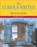 The Curious Writer, Ballenger, Bruce, 0205531466