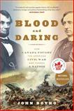 Blood and Daring, John Boyko, 0307361462