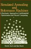 Simulated Annealing and Boltzmann Machines : A Stochastic Approach to Combinatorial Optimization and Neural Computing, Aarts, Emile H. and Korst, Jan, 0471921467