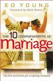 The 10 Commandments of Marriage, Ed Young, 0802431461