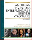 American Inventors, Entrepreneurs, and Business Visionaries, Carey, Charles W., 0816081468
