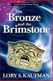 The Bronze and the Brimstone, Lory Kaufman, 1492851469