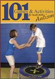 101 Games and Activities for Youth with Autism, Suzanne M. Gray, 160679146X