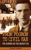 From Pogrom to Civil War: Tom Glennon and the Belfast IRA, Kieran Glennon, 1781171467