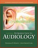 Introduction to Audiology, Martin, Frederick N. and Clark, John Greer, 0133491463