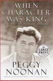 When Character Was King, Peggy Noonan, 0375431462