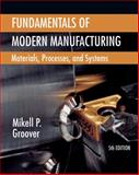 Fundamentals of Modern Manufacturing : Materials, Processes, and Systems, Groover, Mikell P., 1118231465