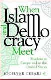 When Islam and Democracy Meet : Muslims in Europe and in the United States, Cesari, Jocelyne, 1403971463