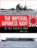 The Imperial Japanese Navy in the Pacific War, Mark Stille, 1472801466