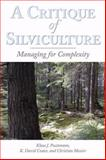 A Critique of Silviculture : Managing for Complexity, Puettmann, Klaus J. and Coates, K. David, 1597261467