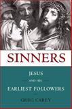 Sinners : Jesus and His Earliest Followers, Carey, Greg, 1602581460