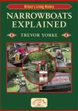 Narrowboats Explained, Yorke, Trevor, 1846741467