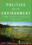 Politics and the Environment : From Theory to Practice, Connelly, James and Smith, Graham, 041525146X