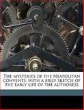The Mysteries of the Neapolitan Convents, Enrichetta Caracciolo and James Starr Redfield, 1145641466