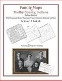 Family Maps of Shelby County, Indiana, Deluxe Edition : With Homesteads, Roads, Waterways, Towns, Cemeteries, Railroads, and More, Boyd, Gregory A., 1420311468