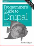 Programmer's Guide to Drupal : Principles, Practices, and Pitfalls, Hodgdon, Jennifer, 1491911468