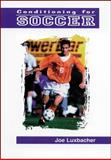 Conditioning for Soccer, Luxleacher, Jim and Luxbacher, Joe, 1570281467