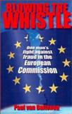 Blowing the Whistle : One Man's Fight Against Fraud in the European Commission, van Buitenen, Paul, 1902301463