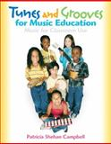 Tunes and Grooves for Music Education, Campbell, Patricia Shehan, 0131941461