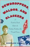 Dewdroppers, Waldos, and Slackers, Rosemarie Ostler, 0195161467