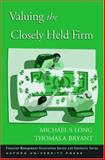 Valuing the Closely Held Firm, Long, Michael S. and Bryant, Thomas A., 0195301463