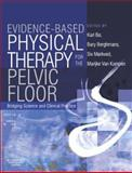 Evidence-Based Physical Therapy for the Pelvic Floor : Bridging Science and Clinical Practice, Van Kampen, Marijke and Bo, Kari, 0443101469