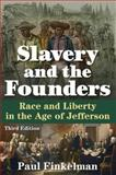 Slavery and the Founders : Race and Liberty in the Age of Jefferson, Finkelman, Paul, 0765641461