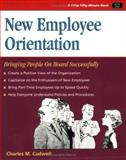 New Employee Orientation : A Practical Guide for Supervisors, Charles M. Cadwell, 0931961467