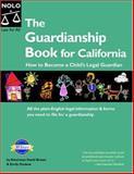 The Guardianship Book for California, Lisa Goldoftas and David Brown, 1413301460