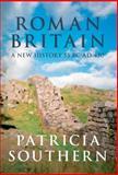 Roman Britain, Patricia Southern, 144560146X