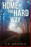 Home the Hard Way, Z A Maxfield, 1626491461