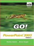 GO Series : Microsoft Office PowerPoint Vol. 2 and Student CD Package, Gaskin, Shelley and Vargas, Alicia, 013179146X