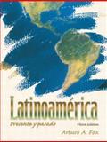 Latinoamerica : Presente y Pasado, Fox, Arturo A., 0132231468