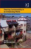 Steering Sustainability in an Urbanising World : Policy Practice and Performance, Anitra Nelson, 0754671461