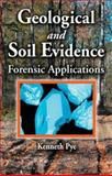 Geological and Soil Evidence : Forensic Applications, Pye, Kenneth, 0849331463