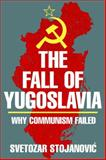 The Fall of Yugoslavia, Svetozar Stojanovic, 1573921467