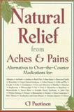 Natural Relief from Aches and Pains, Puotinen, C. J., 0658011464