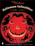 Timeless Halloween Collectibles, Claire M. Lavin, 0764321463