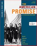 The American Promise : A Concise History - From 1865, Roark, James L. and Johnson, Michael P., 1457631466