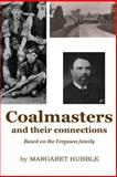 Coalmasters and Their Connections, Margaret Hubble, 1499381468
