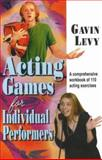 Acting Games for Individual Performers, Gavin Levy, 1566081467