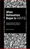 When Nationalism Began to Hate 9780195131468