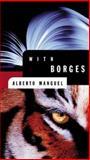 With Borges, Alberto Manguel, 0887621465