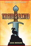 The Seed Is Planted, Usha Monjan, 1477111468
