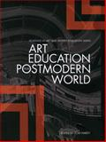 Art Education in a Postmodern World, , 1841501468