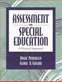 Assessment in Special Education : A Practical Approach, Pierangelo, Roger and Giuliani, George A., 0205321461