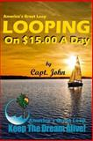 Looping on $15. 00 a Day, John, 1497381460