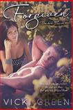 Forgiven (Touched Series #2), Vicki Green, 1499671466