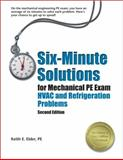 Six-Minute Solutions for Mechanical PE Exam HVAC and Refrigeration Problems, Elder, PE, Keith E, 1591261465